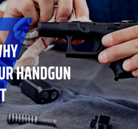 5 Reasons Why Cleaning Your Handgun Is Important